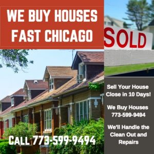 We buy Chicago Houses Fast
